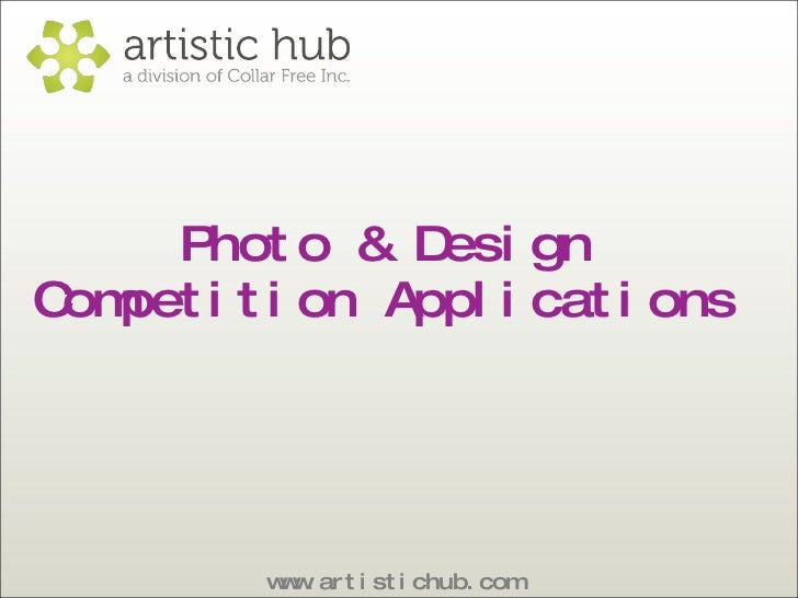 Photo & Design  Competition Applications  www.artistichub.com
