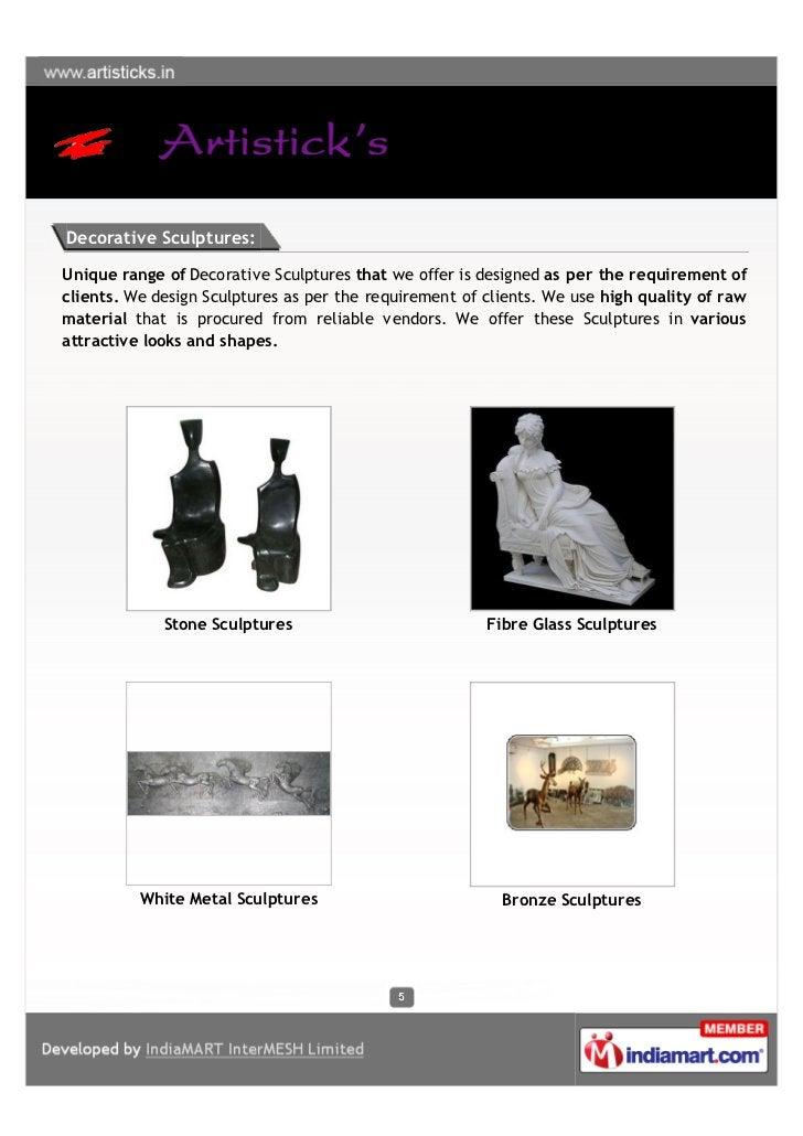 Decorative Sculptures:Unique range of Decorative Sculptures that we offer is designed as per the requirement ofclients. We...