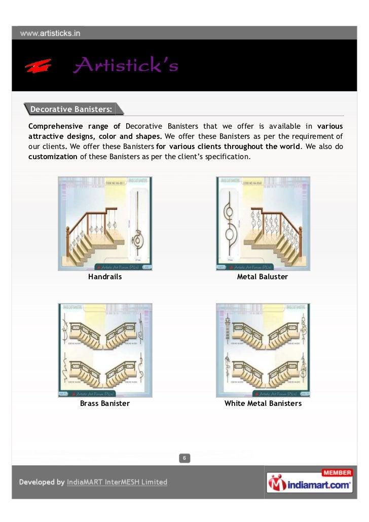 Decorative Banisters:Comprehensive range of Decorative Banisters that we offer is available in variousattractive designs, ...