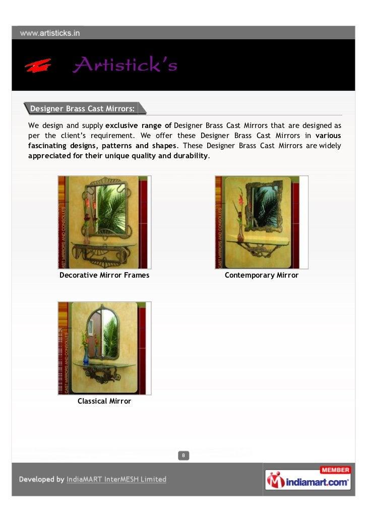 Designer Brass Cast Mirrors:We design and supply exclusive range of Designer Brass Cast Mirrors that are designed asper th...