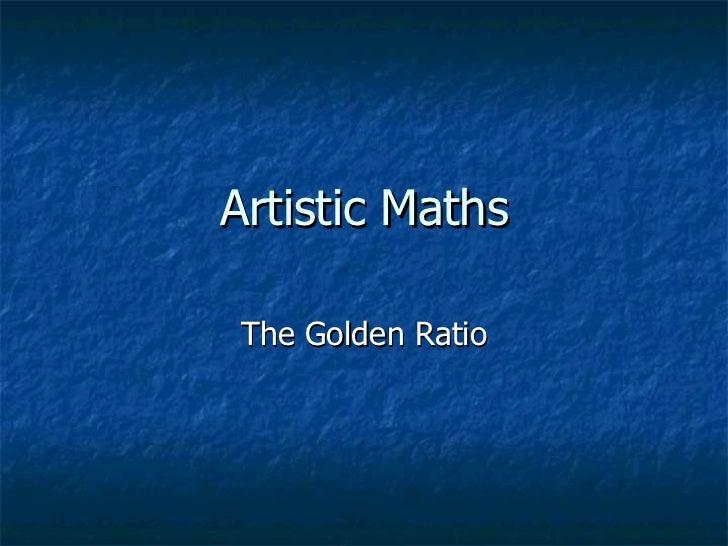 Artistic Maths The Golden Ratio