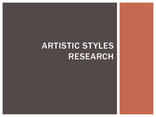 ARTISTIC STYLES RESEARCH