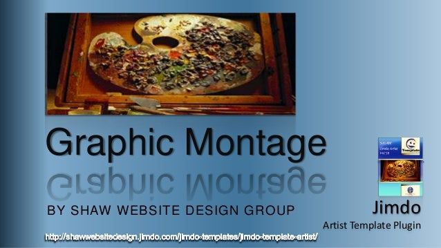 Graphic Montage BY SHAW WEBSITE DESIGN GROUP  Jimdo Artist Template Plugin