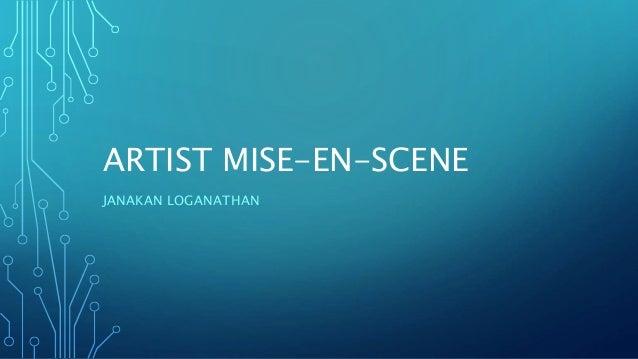 ARTIST MISE-EN-SCENE JANAKAN LOGANATHAN
