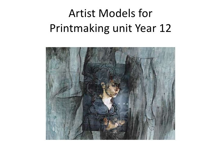 Artist Models for Printmaking unit Year 12