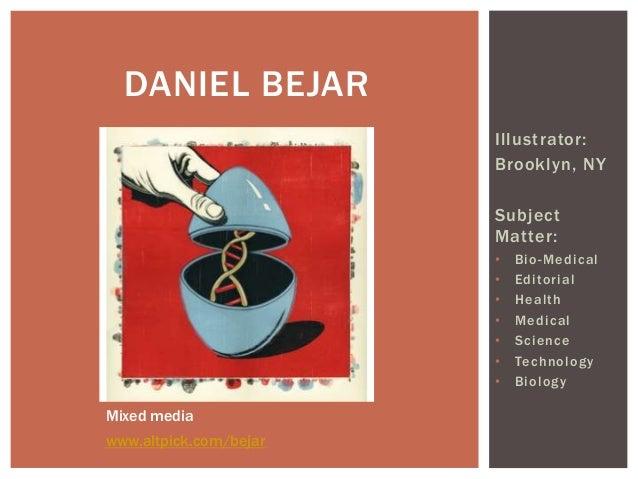 DANIEL BEJAR                        Illustrator:                        Brooklyn, NY                        Subject       ...