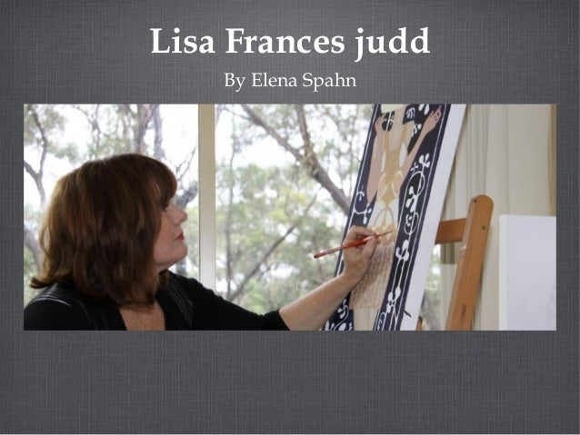 Lisa Frances judd  By Elena Spahn