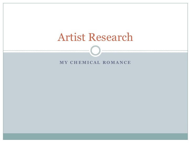 Artist ResearchMY CHEMICAL ROMANCE