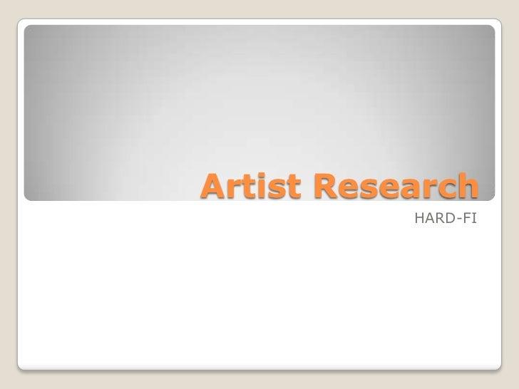 Artist Research           HARD-FI