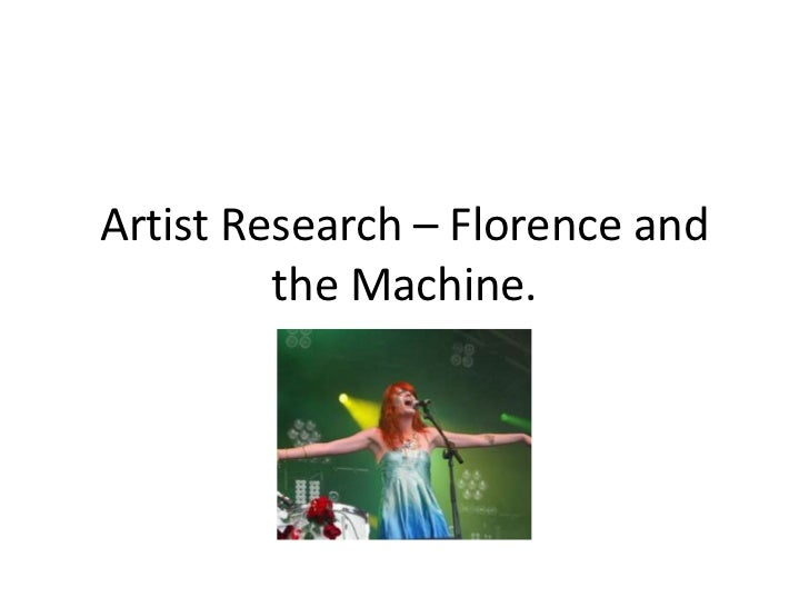 Artist Research – Florence and         the Machine.