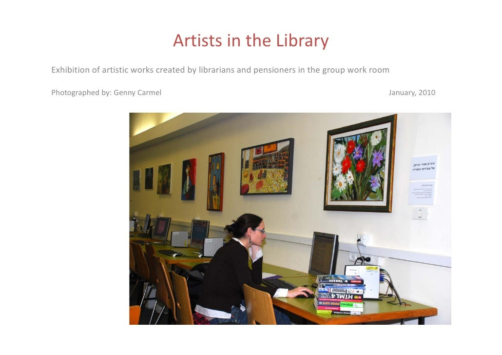 Artists in the Library Exhibition of artistic works created by librarians and pensioners in the group work room  Photograp...