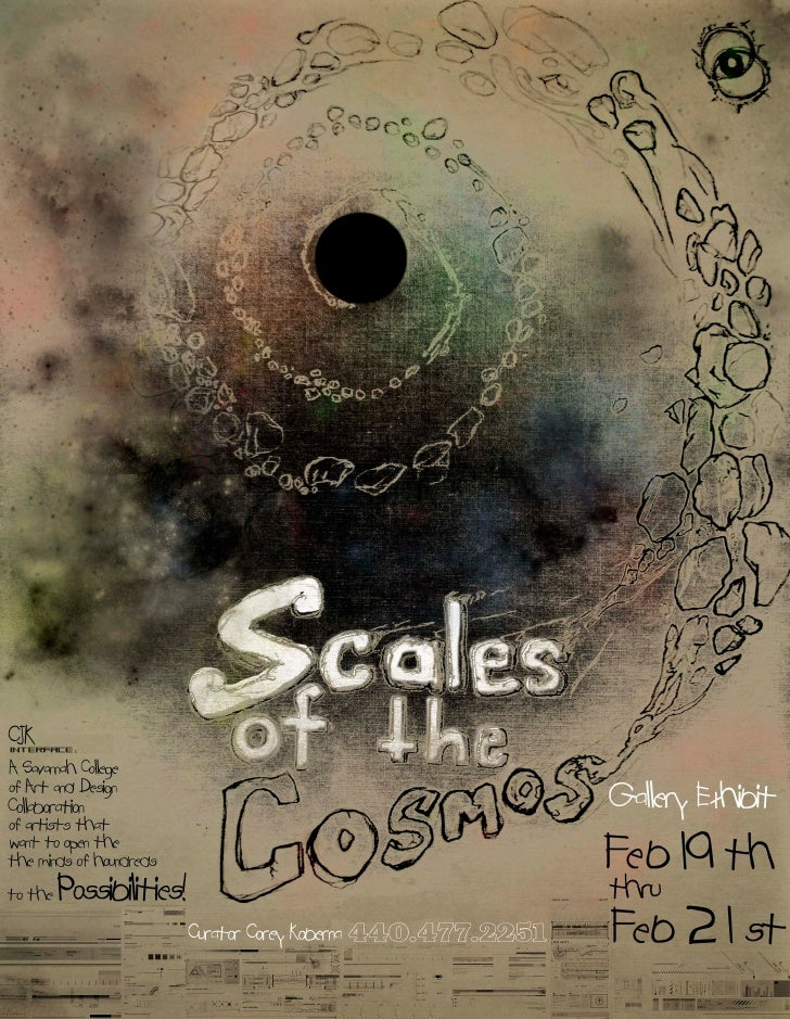 Scales of the Cosmos Gallery Exhibit: Information and Disclaimer form Curator: Corey Koberna  !!! Important Information !!...