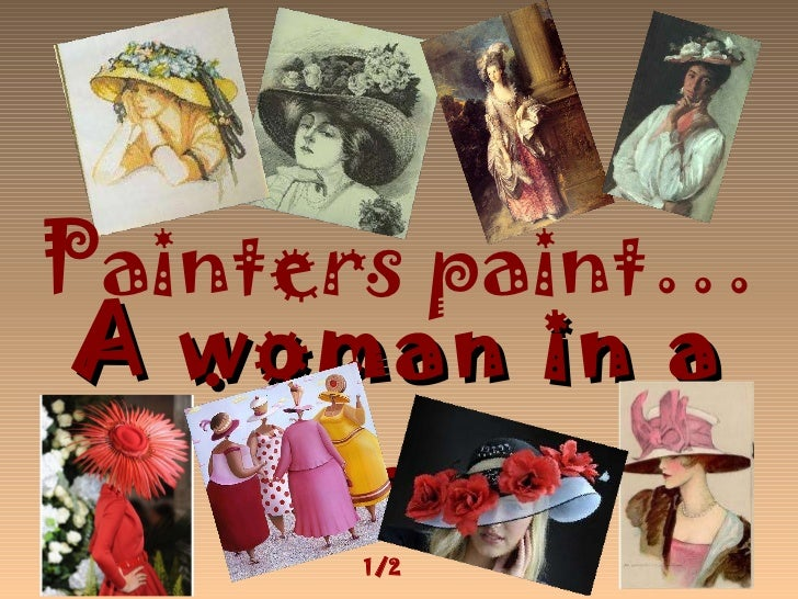 A woman in a hat   Painters paint … 1/2
