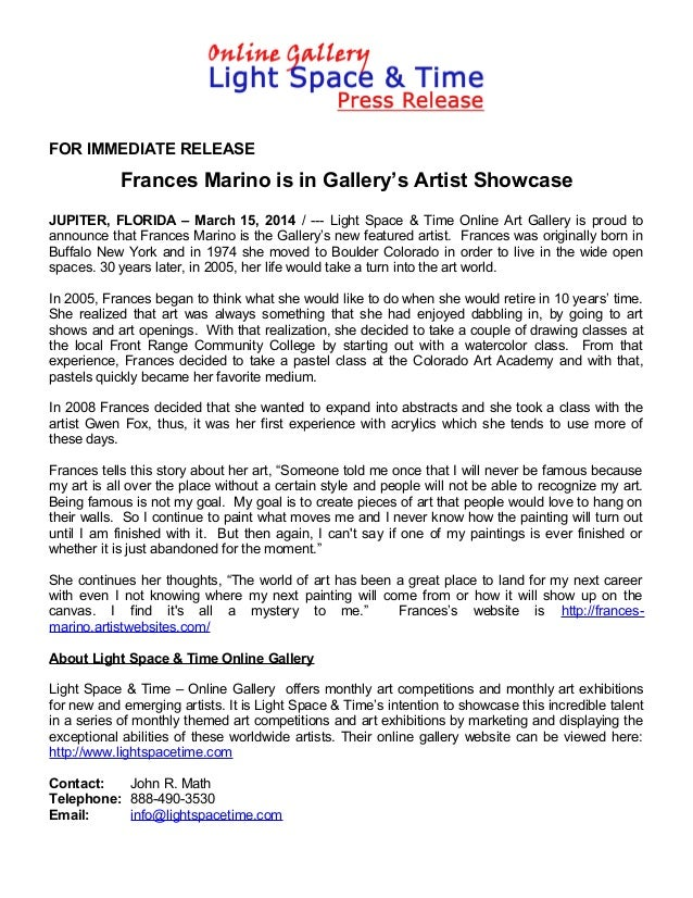 FOR IMMEDIATE RELEASE Frances Marino is in Gallery's Artist Showcase JUPITER, FLORIDA – March 15, 2014 / --- Light Space &...