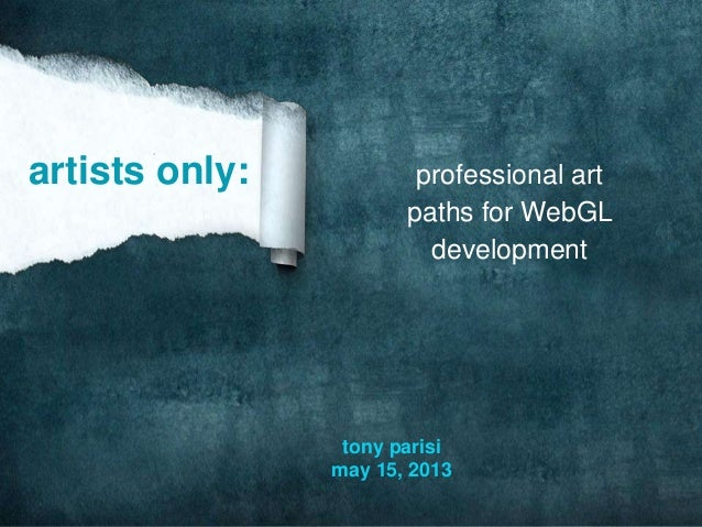professional artpaths for WebGLdevelopmenttony parisimay 15, 2013artists only: