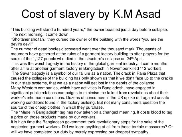 """Cost of slavery by K.M Asad """"This building will stand a hundred years,"""" the owner boasted just a day before collapse. The ..."""