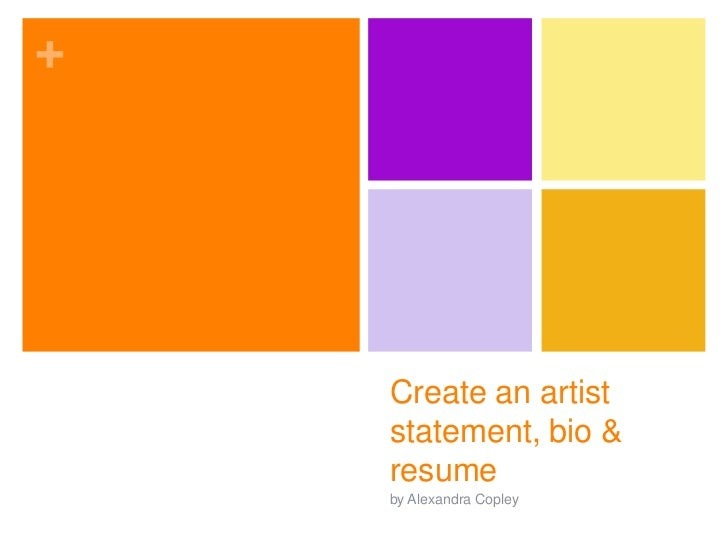 +    Create an artist    statement, bio &    resume    by Alexandra Copley