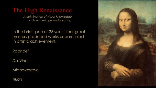 high renaissance and early mannerist The period after the high renaissance is known as mannerism, this style  occurred in the early to mid-16th century mannerism can be identified.