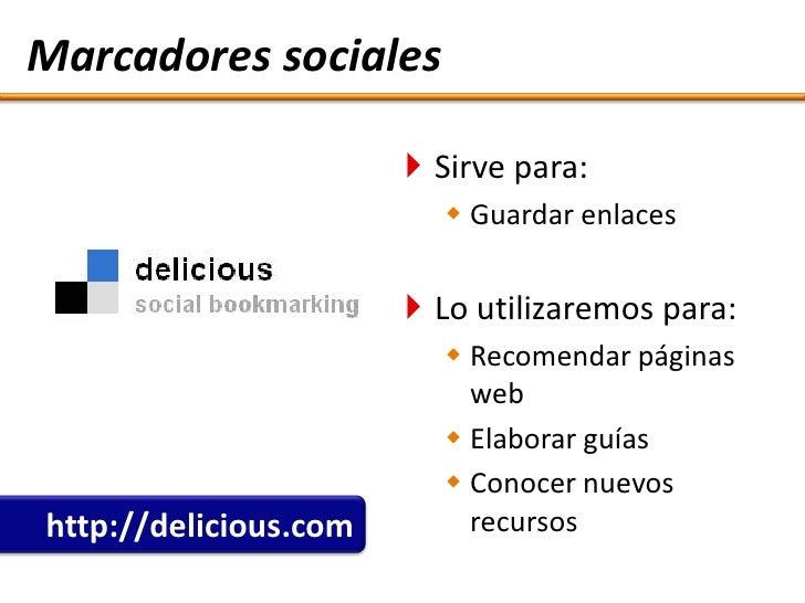Marcadores sociales                          Sirve para:                           Guardar enlaces                      ...