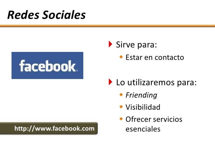 Redes Sociales                              Sirve para:                               Estar en contacto                 ...