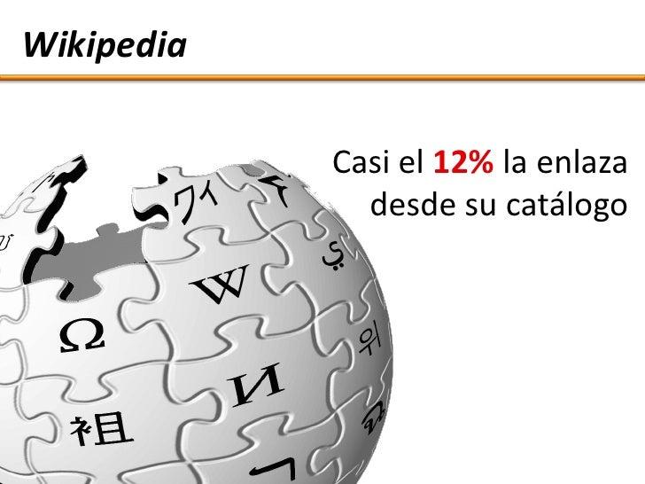 Wikipedia              Casi el 12% la enlaza               desde su catálogo