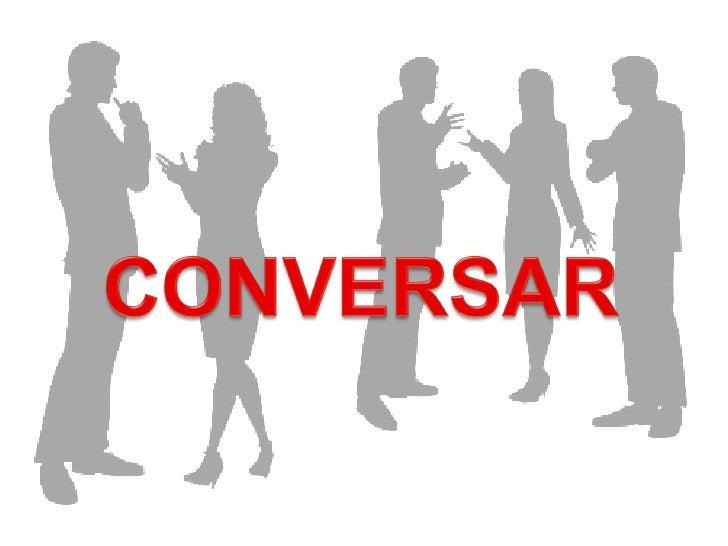 Comunicación             Conversación
