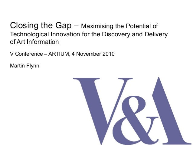 Closing the Gap – Maximising the Potential of Technological Innovation for the Discovery and Delivery of Art Information V...