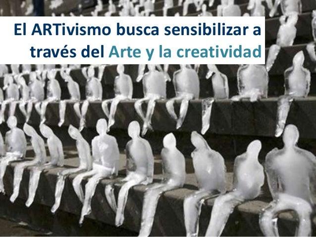 ARTivismo como parte de la expresión de una nueva política Slide 3