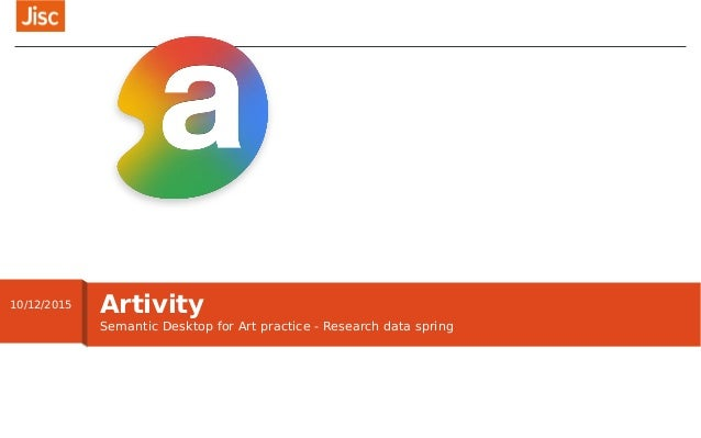 Semantic Desktop for Art practice - Research data spring Artivity10/12/2015