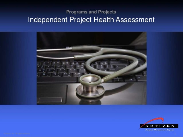 1© Artizen, Inc. All rights reserved. Programs and Projects Independent Project Health Assessment