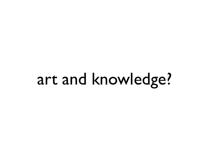 art and knowledge?
