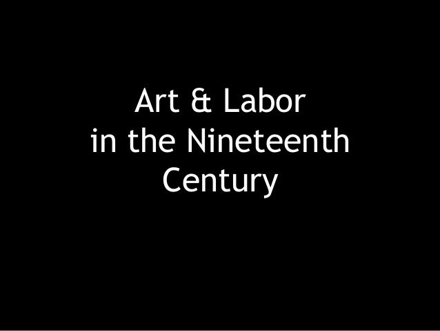 Art & Labor in the Nineteenth Century