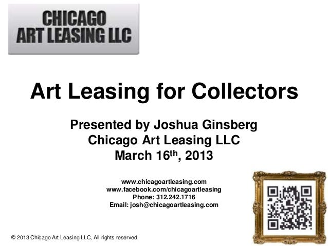 Art Leasing for Collectors                            Presented by Joshua Ginsberg                               Chicago A...