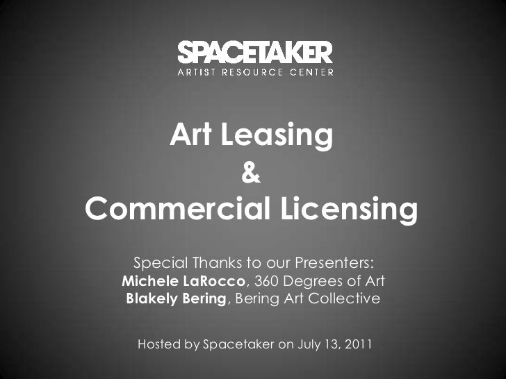 Art Leasing & Commercial Licensing<br />Special Thanks to our Presenters: <br />Michele LaRocco, 360 Degrees of Art<br />B...