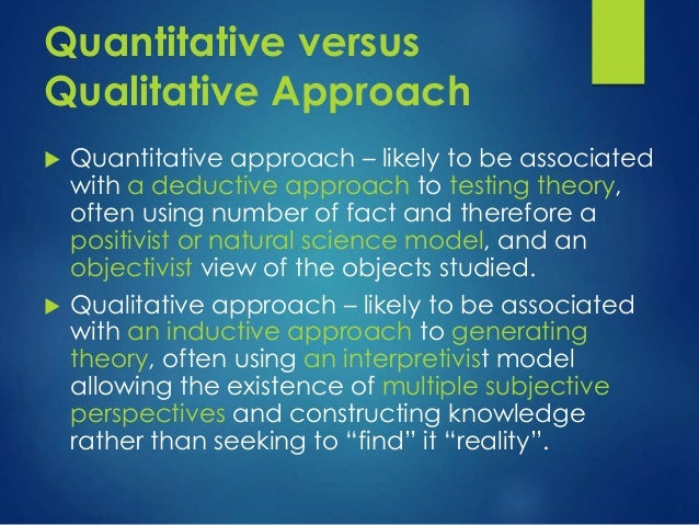 inductive and qualitative approach versus deductive and quantitative education essay Defining a research problem is one of the first steps of the scientific process learn about the differences between qualitative and quantitative research methods and when to take a deductive or an inductive approach to market research a research hypothesis is the statement us based essay writing company created by researchers when they.