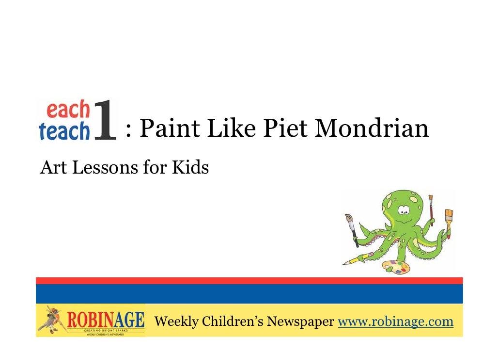 EOTO : Paint Like Piet MondrianArt Lessons for Kids             Weekly Children's Newspaper www.robinage.com             W...