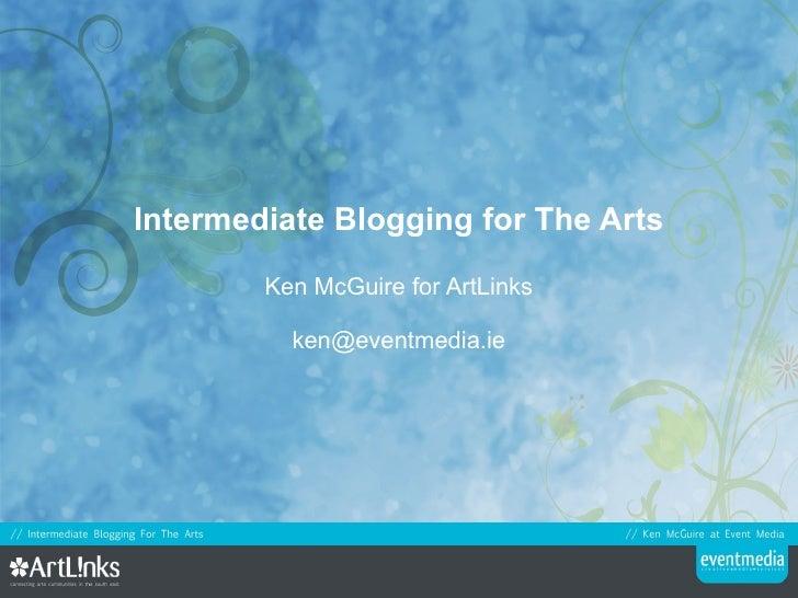 Intermediate Blogging for The Arts Ken McGuire for ArtLinks [email_address]