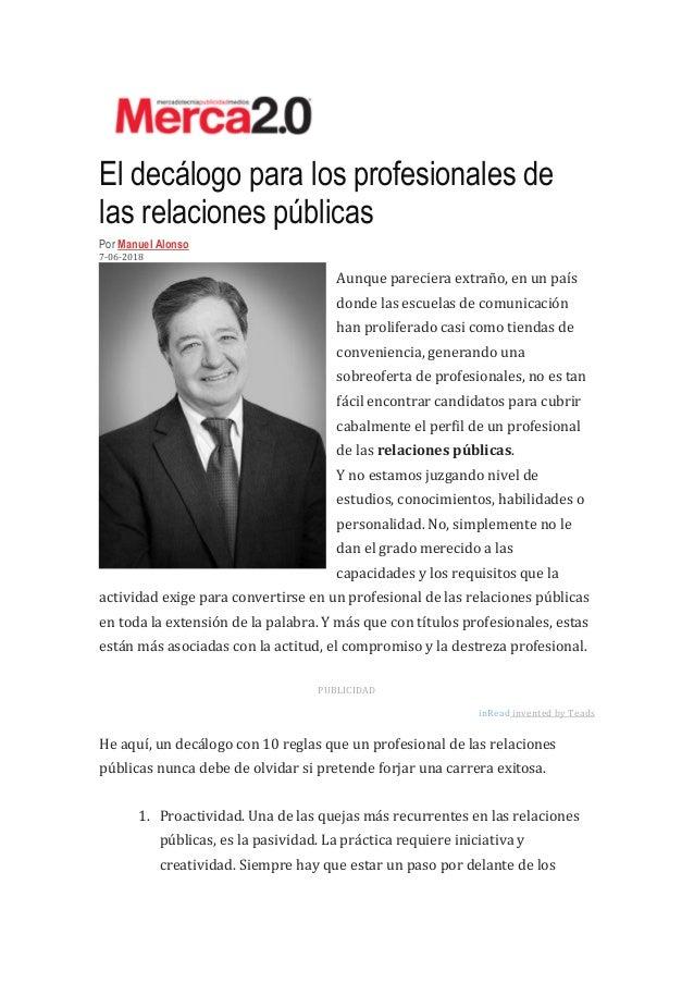 El dec�logo para los profesionales de las relaciones p�blicas Por Manuel Alonso 7-06-2018 Aunque pareciera extra�o, en un ...