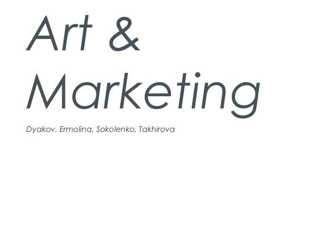 Art &MarketingDyakov, Ermolina, Sokolenko, Takhirova