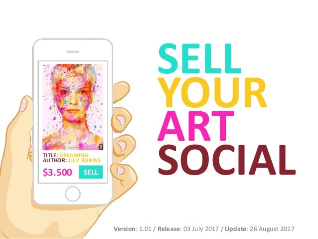 SELL YOUR ART SOCIALTITLE: DREAMING AUTHOR: JULY ROBINS SELL$3.500 Version: 1.01 / Release: 03 July 2017 / Update: 26 Augu...