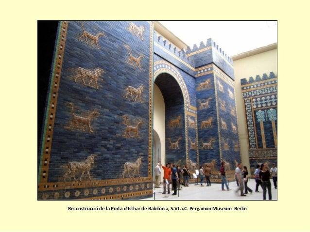 Reconstrucció de la Porta d'Isthar de Babilònia, S.VI a.C. Pergamon Museum. Berlin