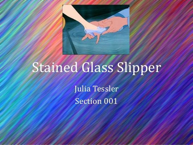 Stained Glass Slipper Julia Tessler Section 001