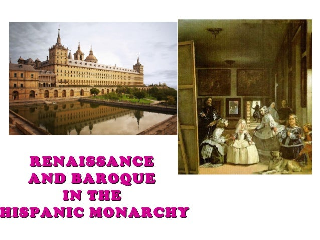 RENAISSANCE AND BAROQUE IN THE HISPANIC MONARCHY