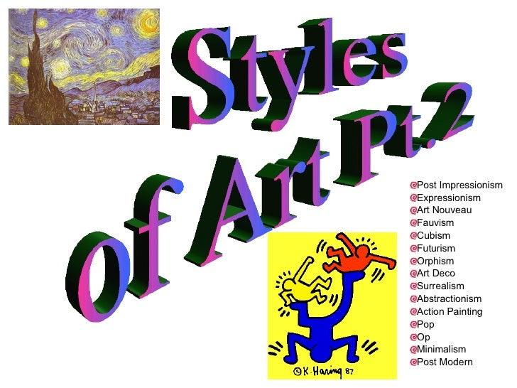 Styles of Art Pt.2 <ul><li>Post Impressionism </li></ul><ul><li>Expressionism </li></ul><ul><li>Art Nouveau </li></ul><ul>...