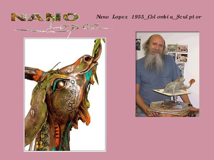Nano Lopez 1955_Colombia_Sculptor