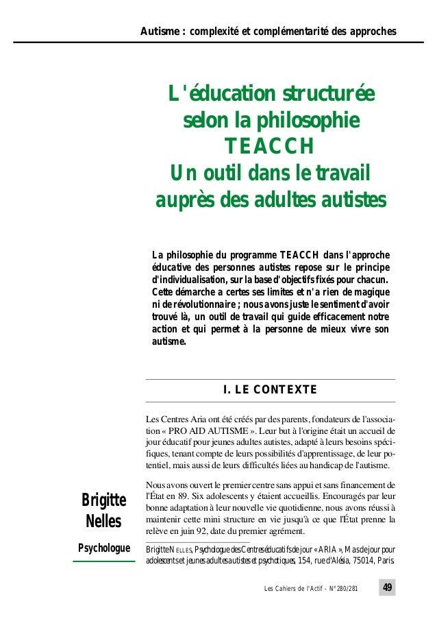 Les Cahiers de l'Actif - N°280/281 49 Autisme : complexité et complémentarité des approches I. LE CONTEXTE Les Centres Ari...