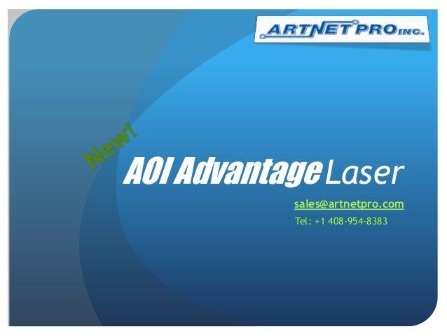 AOI Advantage Laser sales@artnetpro.com Tel: +1 408-954-8383
