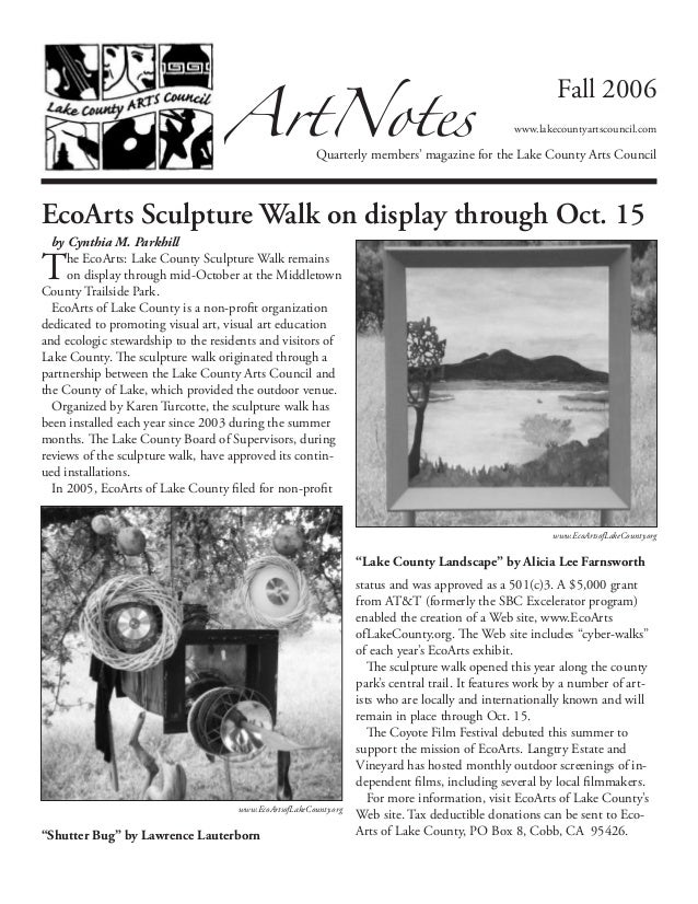 ArtNotesQuarterly members' magazine for the Lake County Arts CouncilFall 2006www.lakecountyartscouncil.comEcoArts Sculptur...