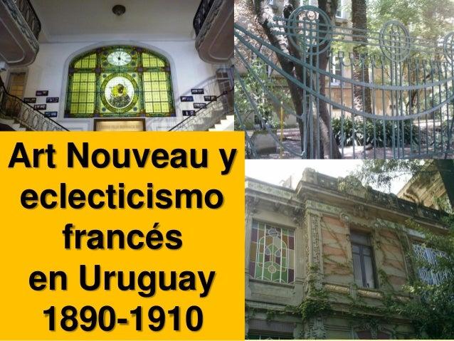 Art Nouveau y eclecticismo francés en Uruguay 1890-1910