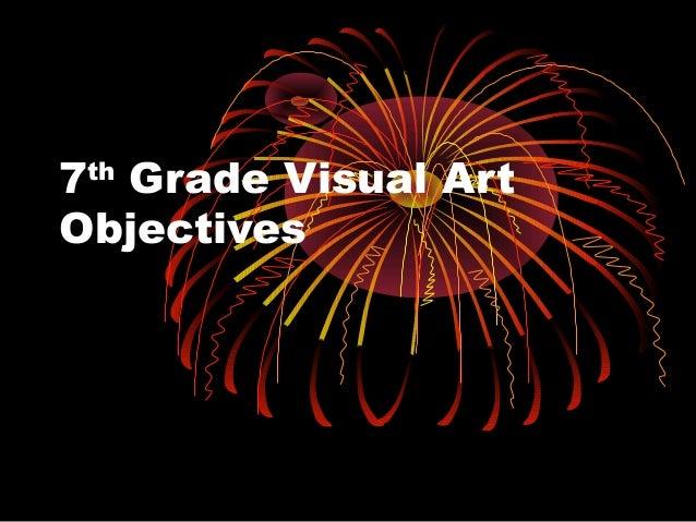 7th Grade Visual ArtObjectives
